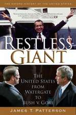 Restless Giant: The United States from Watergate to Bush vs. Gore