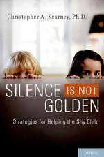 Silence is Not Golden: Strategies for Helping the Shy Child