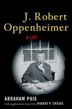 J. Robert Oppenheimer: A Life