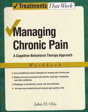 Managing Chronic Pain: A Cognitive-Behavioral Therapy Approach, Workbook