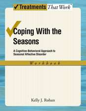 Coping with the Seasons: Workbook: A Cognitive-Behavioral Approach to Seasonal Affective Disorder