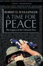 A Time for Peace: The Legacy of the Vietnam War