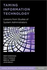 Taming Information Technology: Lessons from Studies of System Administrators
