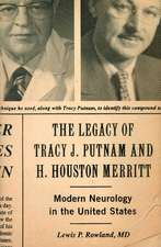 The Legacy of Tracy J Putnam and H. Houston Merritt: Modern Neurology in the United States