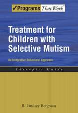 Treatment for Children with Selective Mutism: An Integrative Behavioral Approach