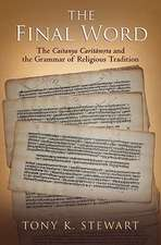 The Final Word: The Caitanya Caritamrita and the Grammar of Religious Tradition