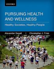 Persuing Health and Wellness: Healthy Societies, Healthy People, 1e