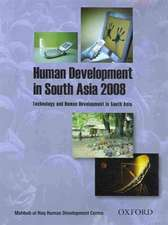 Human Development in South Asia 2008: Technology and Human Development in South Asia