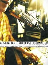 Australian Broadcast Journalism, Third Edition