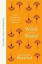 The Word and the World: India's Contribution to the Study of Language