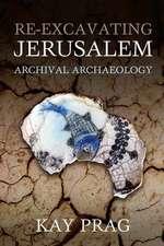 Re-Excavating Jerusalem: Archival Archaeology