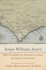 Anton Wilhelm Amo's Philosophical Dissertations on Mind and Body