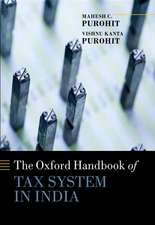 The Oxford Handbook of Tax System in India:  An Analysis of Tax Policy and Governance