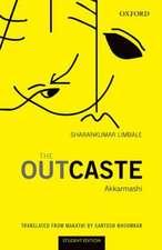 The Outcaste: Akkarmashi (Student Edition)