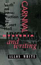 Carnival, Hysteria, and Writing: Collected Essays and Autobiography