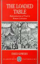 The Loaded Table: Representations of Food in Roman Literature