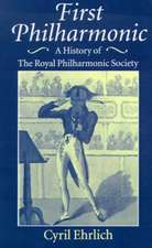 First Philharmonic: A History of the Royal Philharmonic Society