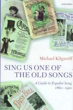 Sing Us One of the Old Songs: A Guide to Popular Song, 1860-1920