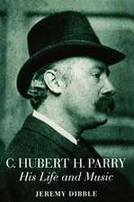 C. Hubert H. Parry: His Life and Music