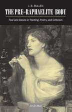 The Pre-Raphaelite Body: Fear and Desire in Painting, Poetry, and Criticism