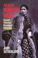 Mrs Humphry Ward: Eminent Victorian, Pre-eminent Edwardian