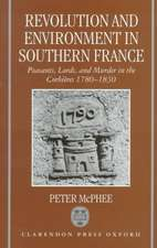 Revolution and Environment in Southern France: Peasants, Lords, and Murder in the Corbières 1780-1830