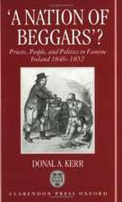 'A Nation of Beggars'?: Priests, People, and Politics in Famine Ireland, 1846-1852