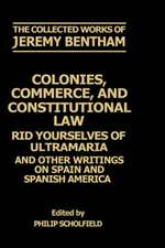 The Collected Works of Jeremy Bentham: Colonies, Commerce, and Constitutional Law