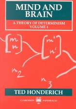 Mind and Brain: A Theory of Determinism, Volume 1