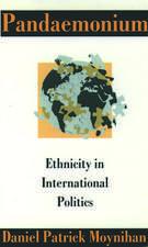 Pandaemonium: Ethnicity in International Politics