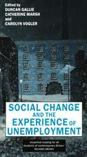 Social Change and the Experience of Unemployment