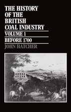 The History of the British Coal Industry: Volume 1: Before 1700: Towards the Age of Coal