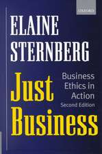 Just Business - Business Ethics in Action:  The Coming Shape of Global Production, Competition, and Political Order