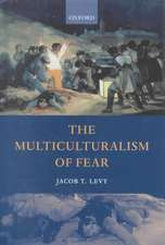 The Multiculturalism of Fear
