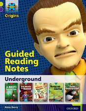 Project X Origins: Lime Book Band, Oxford Level 11: Underground: Guided reading notes
