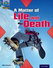 Project X Origins: Grey Book Band, Oxford Level 12: Dilemmas and Decisions: A Matter of Life and Death