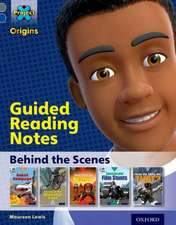 Project X Origins: Grey Book Band, Oxford Level 14: Behind the Scenes: Guided reading notes