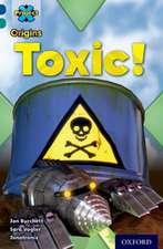 Project X Origins: Dark Blue Book Band, Oxford Level 16: Hidden Depths: Toxic!
