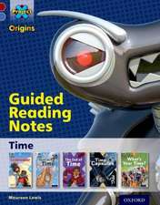 Project X Origins: Dark Red Book Band, Oxford Level 17: Time: Guided reading notes
