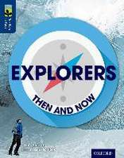 Oxford Reading Tree TreeTops inFact: Level 14: Explorers: Then and Now