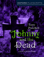 Oxford Playscripts: Johnny & the Dead