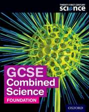 Twenty First Century Science: GCSE Combined Science (Foundation) Student Book