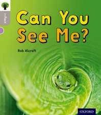 Oxford Reading Tree inFact: Oxford Level 1: Can You See Me?
