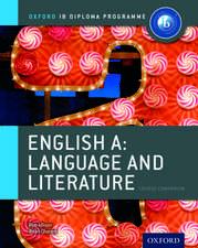 IB English A Language and Literature Course Book: Oxford IB Diploma Programme