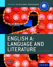 Oxford IB Diploma Programme: English A: Language and Literature Course Companion
