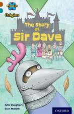 Project X Origins: Brown Book Band, Oxford Level 9: Knights and Castles: The Story of Sir Dave