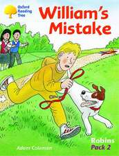 Oxford Reading Tree: Levels 6-10: Robins: William's Mistake (Pack 2)