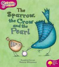 Oxford Reading Tree: Level 10: Snapdragons: The Sparrow, the Crow and the Pearl