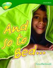 Oxford Reading Tree: Level 12A: TreeTops More Non-Fiction: And so to Bed...