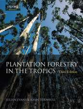 Plantation Forestry in the Tropics: The role, silviculture and use of planted forests for industrial, social, environmental and agroforestry purposes